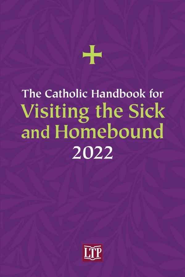 Catholic Handbook for Visiting the Sick and Homebound 2022