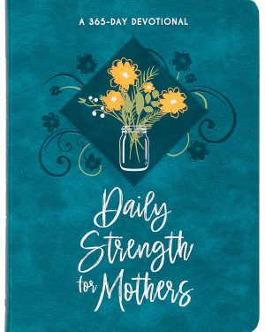 """Blue imitation leather cover with a flower vase and reads """"Daily Strength for Mothers"""""""